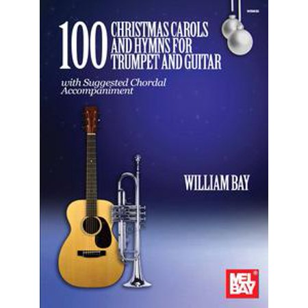 100 Christmas Carols and Hymns for Trumpet and Guitar -