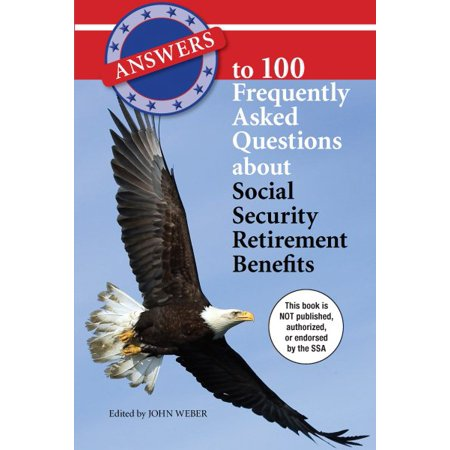 Answers to 100 Frequently Asked Questions about Social Security Retirement Benefits (Answers 100 Pics Halloween)