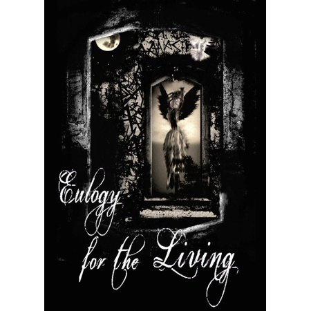Eulogy for the Living - eBook (Eulogy For Best Friend Sample)
