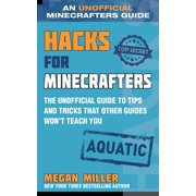 Hacks for Minecrafters: Hacks for Minecrafters: Aquatic : The Unofficial Guide to Tips and Tricks That Other Guides Won't Teach You (Hardcover)