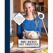 Brot backen mit Christina - eBook