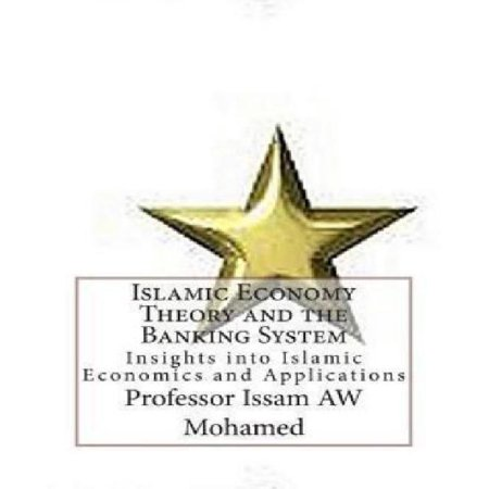 Islamic Economy Theory And The Banking System  Insightinto Islamic Economics And Applications
