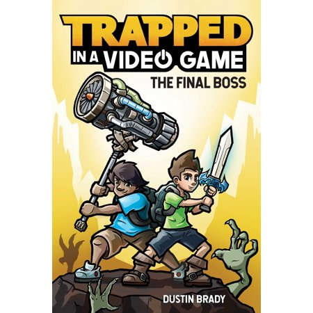 Trapped in a Video Game (Book 5) : The Final Boss