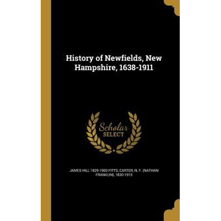 History Of Newfields  New Hampshire  1638 1911