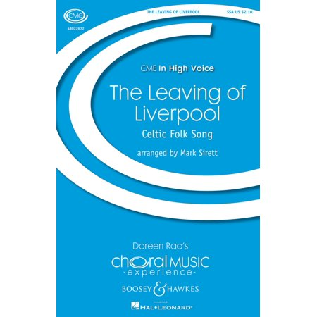 Boosey and Hawkes The Leaving of Liverpool (CME In High Voice) SSA arranged by Mark