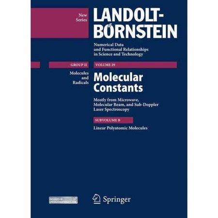 Molecular Constants  Mostly From Microwave  Molecular Beam  And Sub Doppler Laser Spectroscopy  Subvolume B  Linear Polyatomic Molecules