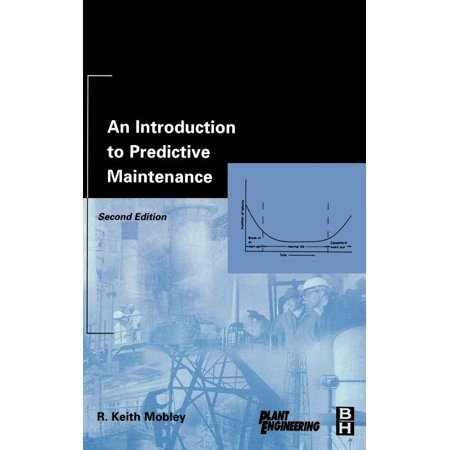 Plant Engineering: An Introduction to Predictive Maintenance (Hardcover)