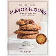 Gluten-Free Flavor Flours - Paperback