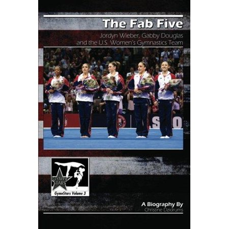 The Fab Five  Jordyn Wieber  Gabby Douglas  And The U S  Womens Gymnastics Team  Gymnstars Volume 3