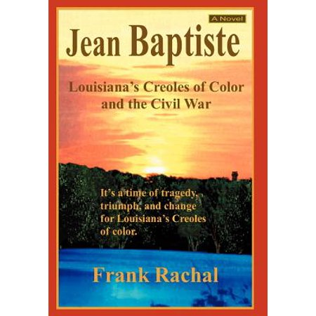 Jean Baptiste : Louisiana's Creoles of Color and the Civil