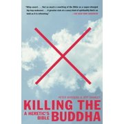 Killing the Buddha : A Heretic's Bible