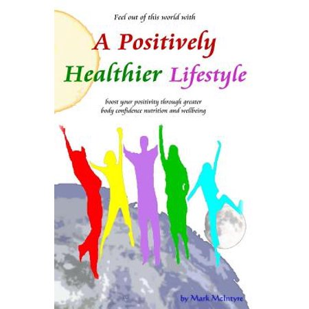 A Positively Healthier Lifestyle by