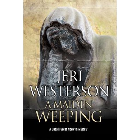 Crispin Guest Medieval Noir: A Maiden Weeping - Medieval Maiden