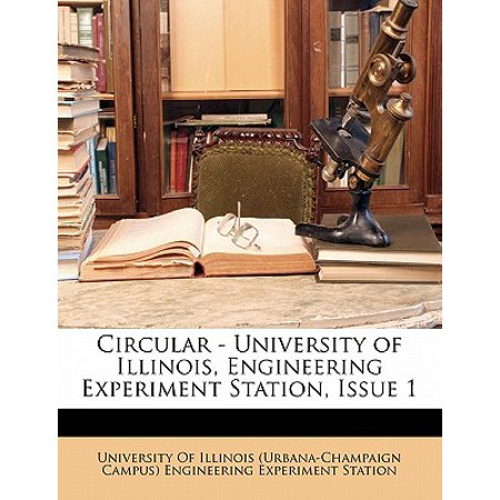 Engineering Experiment Station - Circular - University of Illinois, Engineering Experiment Station, Issue 1