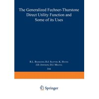 The Generalized Fechner-Thurstone Direct Utility Function and Some of Its Uses
