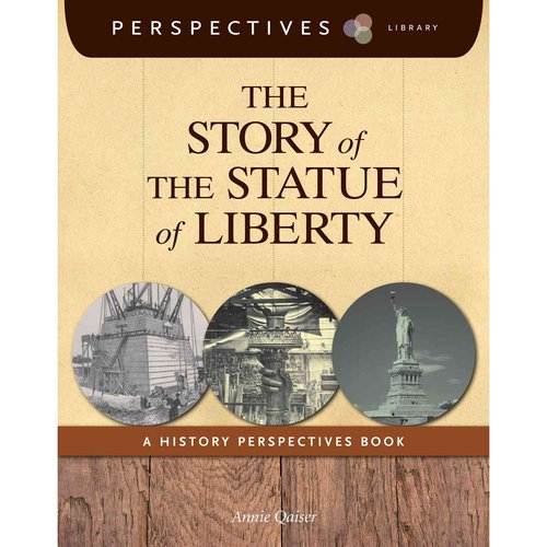 The Story of the Statue of Liberty: A History Perspectives Book