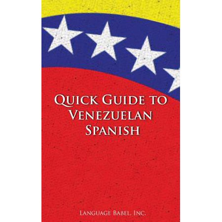 Quick Guide to Venezuelan Spanish ()