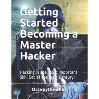 Linux Basics for Hackers: Getting Started Becoming a Master Hacker : Hacking is the Most Important Skill Set of the 21st Century! (Series #2) (Paperback)