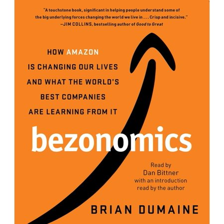 Bezonomics: How Amazon Is Changing Our Lives and What the World's Best Companies Are Learning from It (Amazon Best Deals)