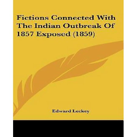 Fictions Connected with the Indian Outbreak of 1857 Exposed (1859) - image 1 de 1