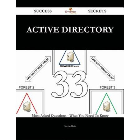 Active Directory 33 Success Secrets - 33 Most Asked Questions On Active Directory - What You Need To Know -