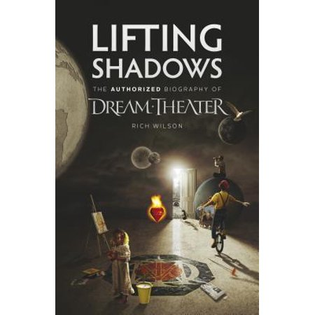 Lifting Shadows the Authorized Biography of Dream (Best Of Dream Theater)