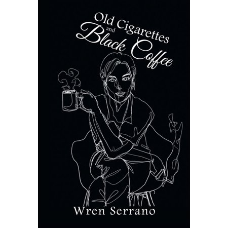 Old Cigarettes and Black Coffee - eBook