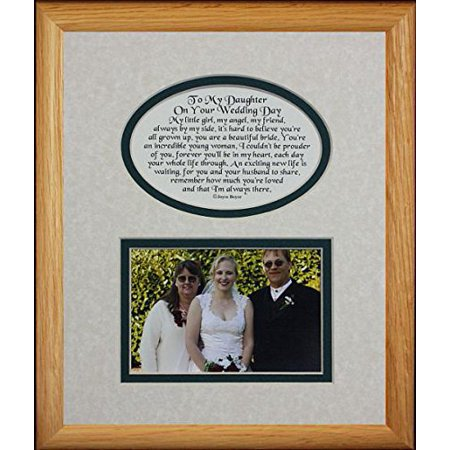8X10 To My Daughter On Your Wedding Day Picture & Poetry Photo Gift Frame ~ Cream/Hunter Green Mat With Light/Medium Frame ~ Great Wedding Day Keepsake Gift For The Bride From Her Mother Or