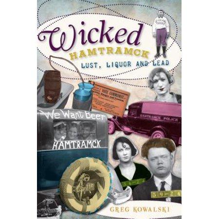 Wicked Hamtramck : Lust, Liquor and Lead