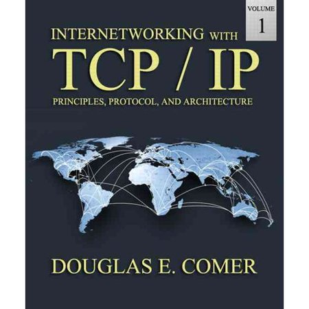 Internetworking With Tcp Ip  Principles  Protocols  And Architecture