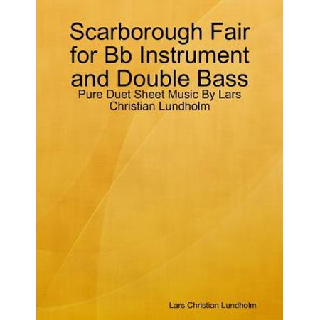 Scarborough Fair for Bb Instrument and Double Bass - Pure Duet Sheet Music By Lars Christian Lundholm - eBook Double Base Instrument