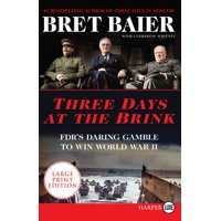 Three Days: Three Days at the Brink: FDR's Daring Gamble to Win World War II (Paperback)(Large Print)