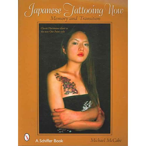 Japanese Tattooing Now!: Memory And Transition, Classic Horimono To The New One Point Style