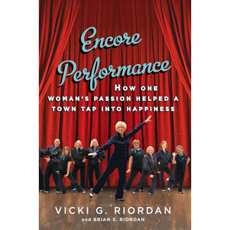 Encore Performance  How One Womans Passion Helped A Town Tap Into Happiness