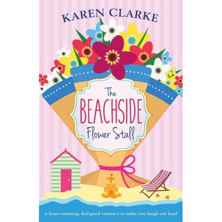 The Beachside Flower Stall : A Feel Good Romance to Make You Laugh Out (Make A Pipe Out Of Household Items)