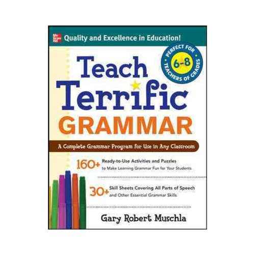 Teach Terrific Grammar: For Grades 6-8