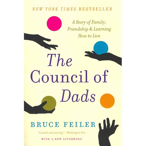 The Council of Dads: A Story of Family, Friendship, & Learning How to Live