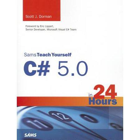 Sams Teach Yourself C# 5.0 in 24 Hours](Teach Yourself C)