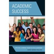 Academic Success: Applying Learning Theory in the Classroom (Paperback)
