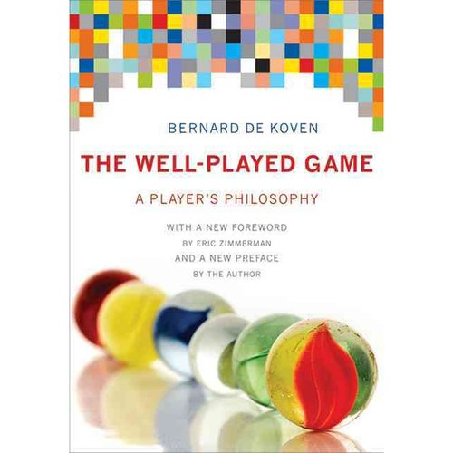 The Well-Played Game: A Player's Philosophy