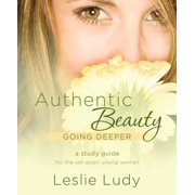 Authentic Beauty, Going Deeper - eBook