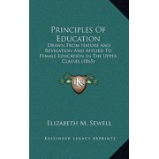 Principles of Education : Drawn from Nature and Revelation and Applied to Female Education in the Upper Classes (1865)