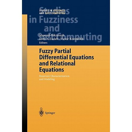 Fuzzy Partial Differential Equations and Relational Equations : Reservoir Characterization and