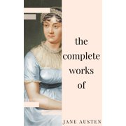 Jane Austen - Complete Works: All novels, short stories, letters and poems (NTMC Classics) - eBook