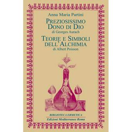 Preziosissimo dono di Dio / Teorie e simboli dell'Alchimia - eBook