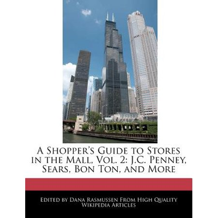 A Shopper's Guide to Stores in the Mall, Vol. 2: J.C. Penney, Sears, Bon Ton, and More