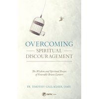 Overcoming Spiritual Discouragement: The Spiritual Teachings of Venerable Bruno Lanteri (Paperback)