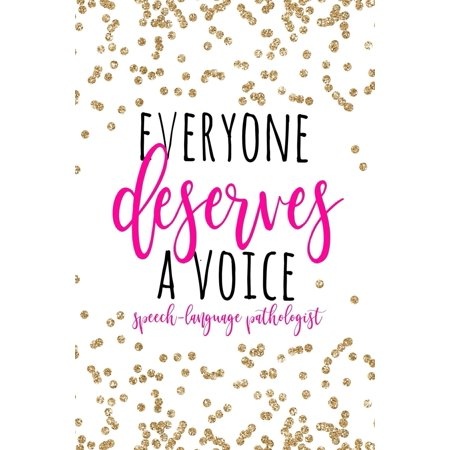 Everyone Deserves a Voice Speech-Language Pathologist : SLP Gifts, Speech Therapist Notebook, Best Speech Therapist, Floral SLP Gift for Notes Journaling, Speech Therapist Gifts, Speech Therapy Gifts, 6x9 College Ruled (Best Pathologists In The Us)