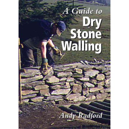 A Guide to Dry Stone Walling by