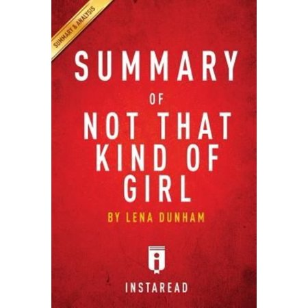 Summary Of Not That Kind Of Girl  By Lena Dunham